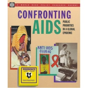 Confronting AIDS: Public Priorities in a Global Epidemic (Policy Research Reports)