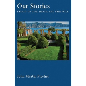 Our Stories: Essays on Life, Death, and Free Will