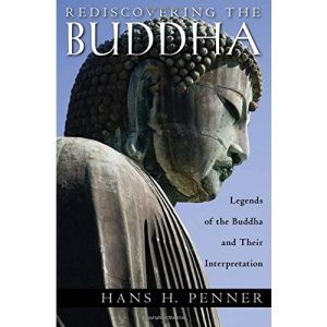 Rediscovering the Buddha: The Legends and Their Interpretation