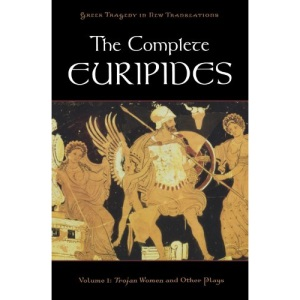 The Complete Euripides Volume I Trojan Women and Other Plays: 1 (Greek Tragedy in New Translations)