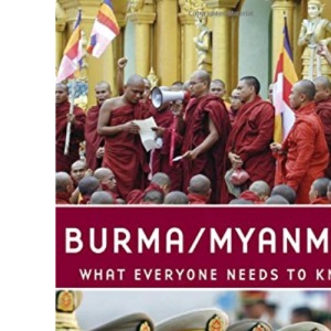 Burma/Myanmar: What Everyone Needs to Know