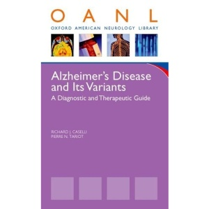 Alzheimer's Disease and Its Variants: A Diagnostic and Therapeutic Guide (Oxford American Neurology Library)