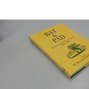 Bat and Pad: Writings on Australian Cricket, 1804-1984