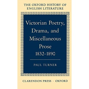 Victorian Poetry, Drama, and Miscellaneous Prose 1832-1890 (Oxford History of English Literature)
