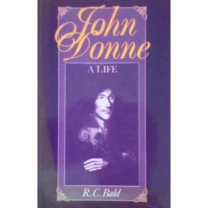 John Donne: A Life