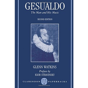 Gesualdo: The Man and His Music (Clarendon Paperbacks)