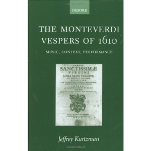 The Monteverdi Vespers of 1610: Music, Context, Performance