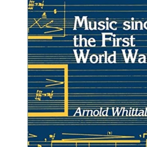 Music Since the First World War