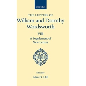 The Letters of William and Dorothy Wordsworth: Volume VIII: A Supplement of New Letters