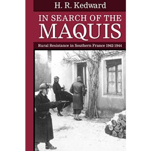 In Search of the Maquis: Rural Resistance in Southern France 1942-1944 (Clarendon Paperbacks)