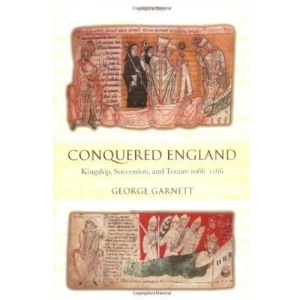 Conquered England: Kingship, Succession, and Tenure 1066-1166