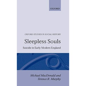 Sleepless Souls - Suicide in Early Modern England (Oxford Studies in Social History)