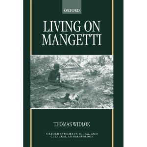 Living on Mangetti: `Bushman' Autonomy and Namibian Independence (Oxford Studies in Social and Cultural Anthropology)
