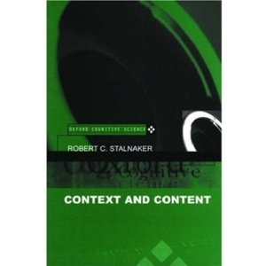 Context and Content: Essays on Intentionality in Speech and Thought (Oxford Cognitive Science Series)