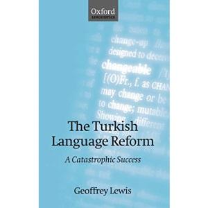 The Turkish Language Reform: A Catastrophic Success