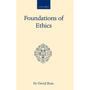 The Foundations of Ethics: The Gifford Lectures, 1935-6 (Oxford Scholarly Classics)