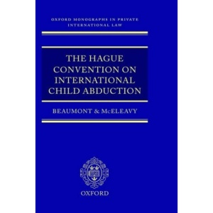 The Hague Convention on International Child Abduction (Oxford Private International Law Series)