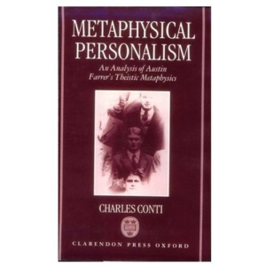 Metaphysical Personalism: An Analysis of Austin Farrer's Metaphysics of Theism