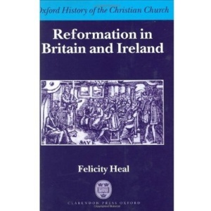Reformation in Britain and Ireland (Oxford History of the Christian Church)