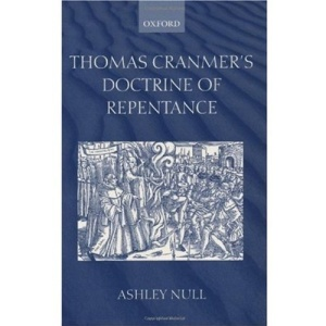 Thomas Cranmer's Doctrine of Repentance: Renewing the Power to Love