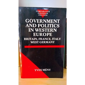 Government and Politics in Western Europe: Britain, France, Italy, West Germany (Comparative European Politics)
