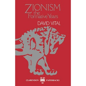 Zionism: The Formative Years (Clarendon Paperbacks)