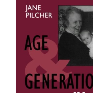 Age and Generation in Modern Britain (Oxford Modern Britain)