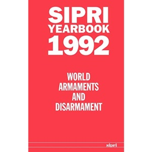 SIPRI Yearbook 1992: World Armaments and Disarmament (SIPRI Yearbook Series)