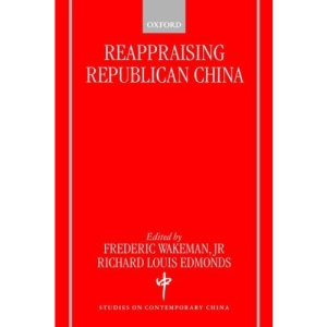 Reappraising Republican China (Studies on Contemporary China)