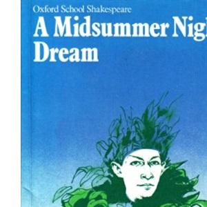 Midsummer Night's Dream (Oxford School Shakespeare)