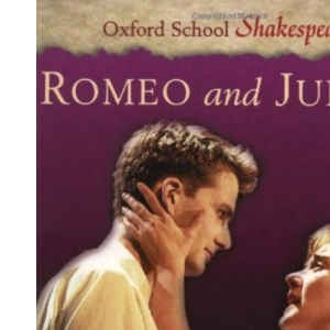 Romeo and Juliet (Oxford School Shakespeare)