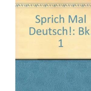 Sprich Mal Deutsch!: Bk. 1