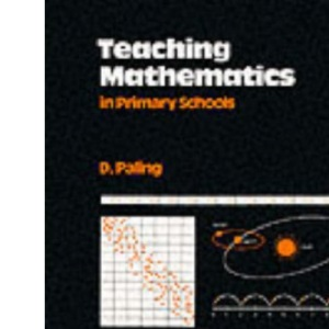 Teaching Mathematics in Primary Schools (Oxford Studies in Education)