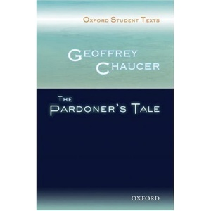 Oxford Student Texts: Geoffrey Chaucer: The Pardoner's Tale
