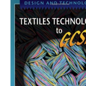 Design and Technology: Textiles Technology to GCSE (Design & Technology)