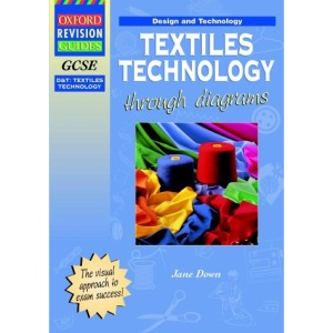 GCSE Design and Technology: Textiles Technology through Diagrams (Oxford Revision Guides)