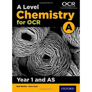 A Level Chemistry for OCR A: Year 1 and AS (OCR A Level Sciences)