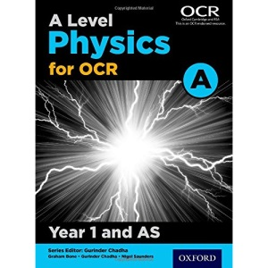 A Level Physics for OCR A: Year 1 and AS (OCR A Level Sciences)