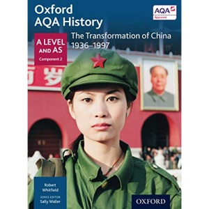 Oxford AQA History: The Transformation of China 1936-1997 (Oxford A Level History for AQA)