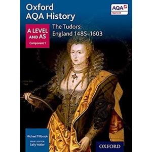 Oxford AQA History for A Level: The Tudors: England 1485-1603 (Oxford A Level History for AQA)