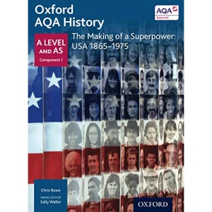 Oxford AQA History for A Level: The Making of a Superpower: USA 1865-1975 (Aqa a Level History)
