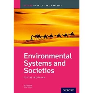 Oxford IB Skills and Practice: Environmental Systems and Societies for the IB Diploma (IB Environmental Systems and Societies)