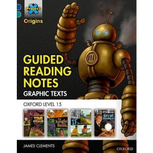 Project X Origins Graphic Texts: Dark Blue Book Band, Oxford Level 15: Guided Reading Notes