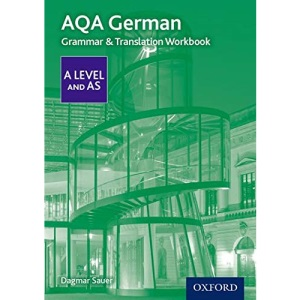 AQA German A Level and AS Grammar & Translation Workbook: With all you need to know for your 2021 assessments