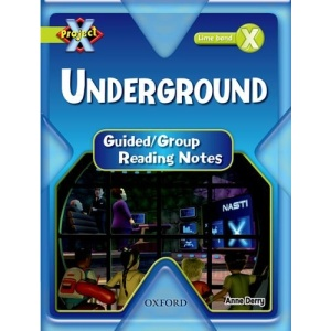 Project X: Underground: Teaching Notes