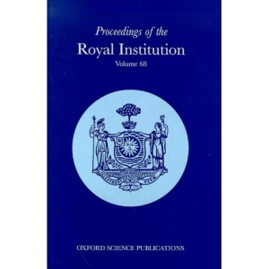 Royal Institution of Great Britain: v.68: Proceedings: Vol 68