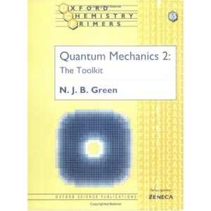 Quantum Mechanics 2: The Toolkit: The Toolkit Vol 2