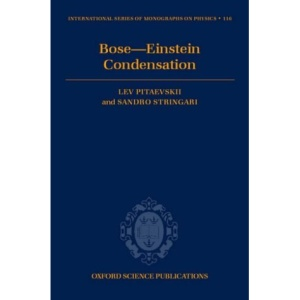 Bose-Einstein Condensation (International Series of Monographs on Physics)