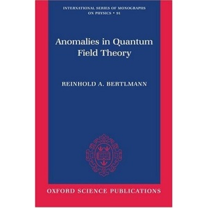 Anomalies in Quantum Field Theory (International Series of Monographs on Physics)
