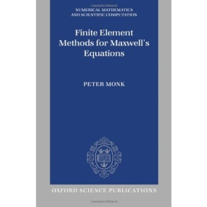 Finite Element Methods for Maxwell's Equations (Numerical Mathematics and Scientific Computation)